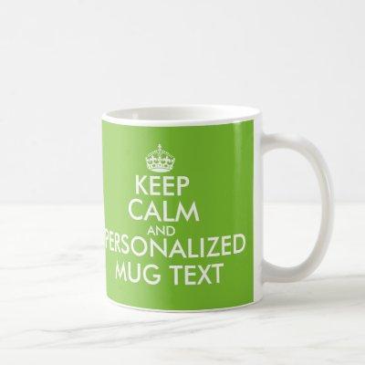 Custom green Keep Calm and your text coffeemug Coffee Mug