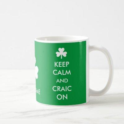 Custom Keep Calm and Craic On Mug