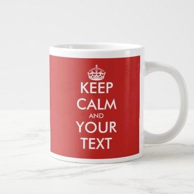 Custom keep calm big extra large giant jumbo mug