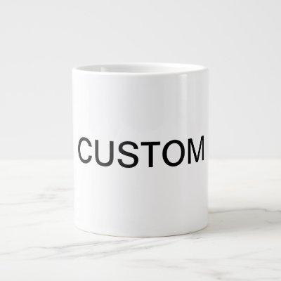 custom very large giant coffee mug