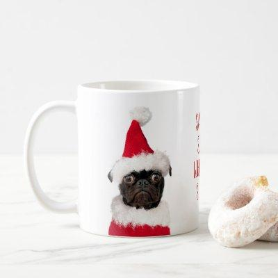 Cute Christmas Black Pug Puppy Santa Sees You Coffee Mug