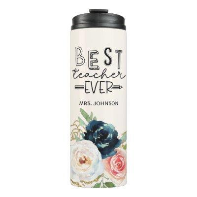 Cute Watercolor Flowers Best Teacher Ever  Thermal Tumbler