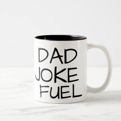 DAD JOKE FUEL MUGBIRTHDAY ANNIVERSARY Two-Tone COFFEE MUG