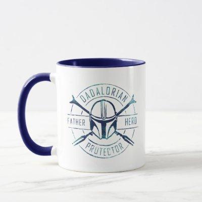 Dadalorian - Father, Hero, Protector Mug