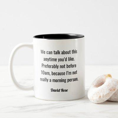 David Rose Morning Person Funny Quote Two-Tone Coffee Mug