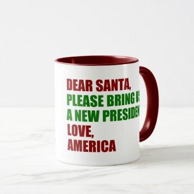 Dear Santa New President for Christmas Anti Trump Mug