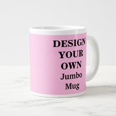 Design Your Own Jumbo Mug - Light Pink