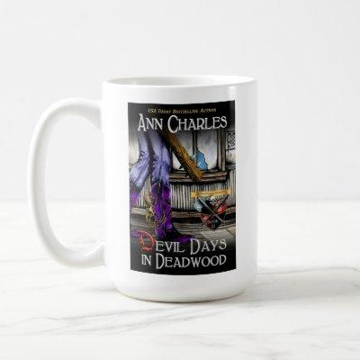 Devil Days in Deadwood Mug by Ann Charles