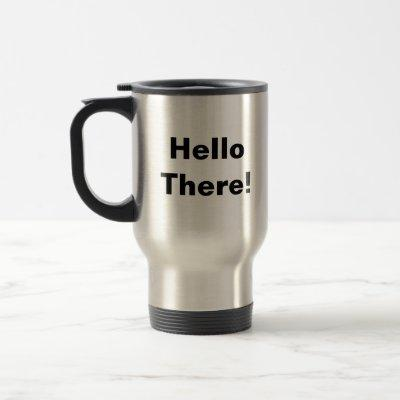 Dew It / Hello There Travel Travel Mug