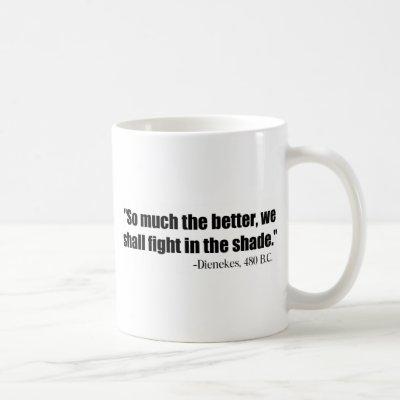Dienekes Fight In The Shade Coffee Mug