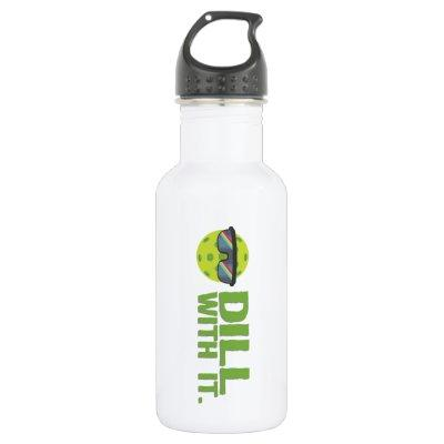 """""""Dill With It"""" Pickleball Water Bottle"""