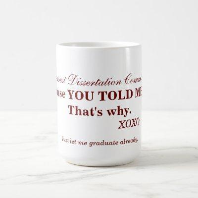 Dissertation committees can be difficult. coffee mug