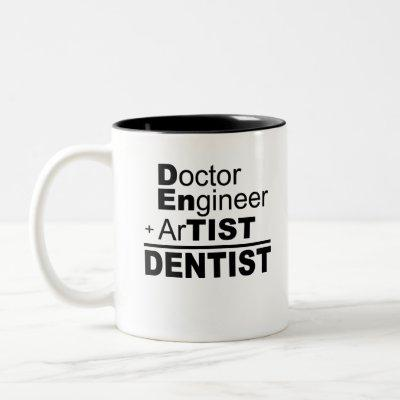 Doctor Engineer + Artist = Dentist Two-Tone Coffee Mug