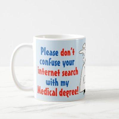 Doctor Medical Degree Not Internet Search Coffee Mug