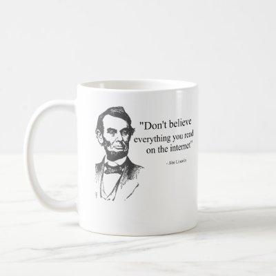 Don't Believe Everything You Read on the Internet Coffee Mug