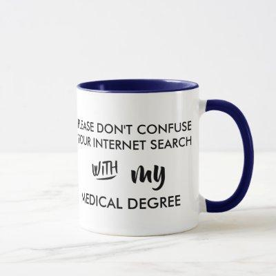 don't confuse your internet search medical degree mug