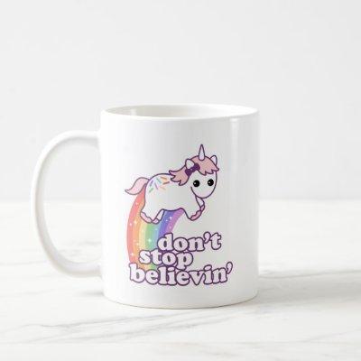 Don't Stop Believin' in Unicorns Coffee Mug