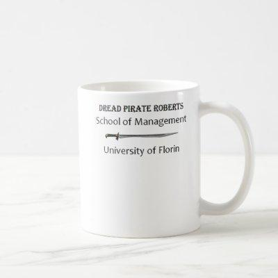 Dread Pirate Roberts School of Management Coffee Mug