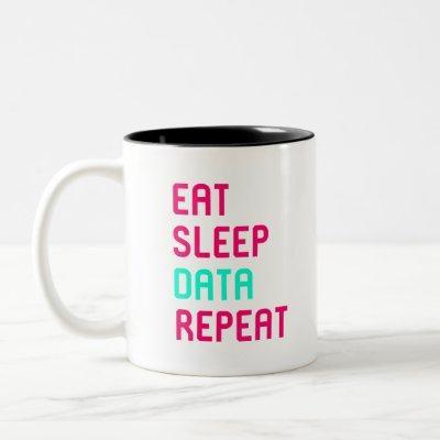 Eat Sleep Data Math Science Geek Two-Tone Coffee Mug