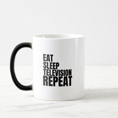 eat sleep television repeat magic mug