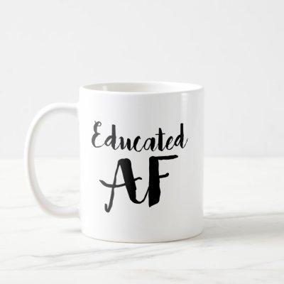 Educated AF Coffee Mug