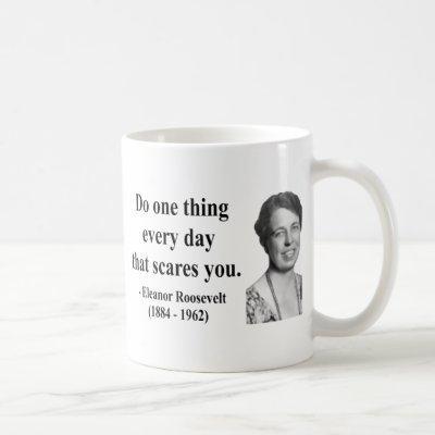 Eleanor Roosevelt Quote 2b Coffee Mug