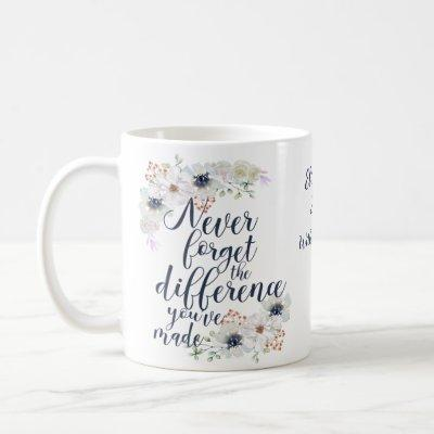 Elegant Never Forget The Difference Floral Coffee Mug