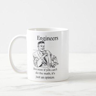 Engineers - Because if you can't do the math mug. Coffee Mug