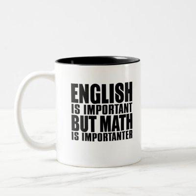 English is important but math is importanter Two-Tone coffee mug