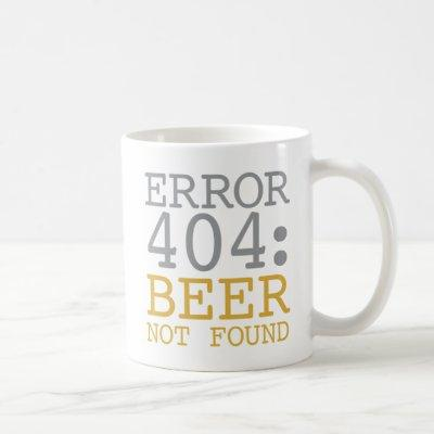 Error 404 Beer Not Found Coffee Mug