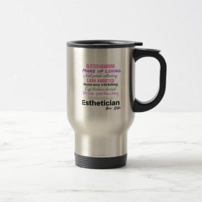 Esthetician for life travel mug