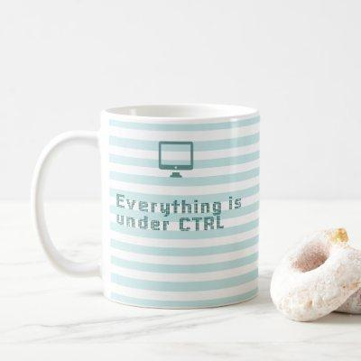Everything is under CTRL Coffee Mug