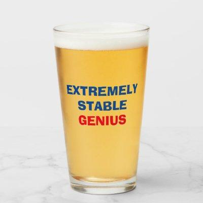 Extremely Stable Genius Funny Trump Quote Pint Glass
