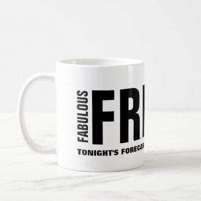 Fabulous Friday Funny Mug