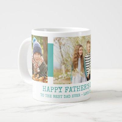 Fathers Day Best Dad Ever 3 Photo Teal Giant Coffee Mug