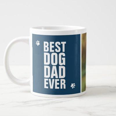 Father's Day Best Dog Dad Ever Photo Giant Coffee Mug