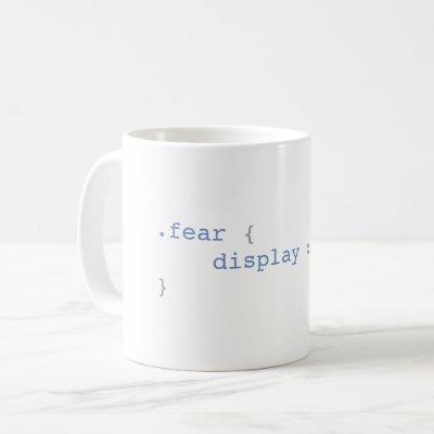 Fear Display None Funny CSS Coffee Mug