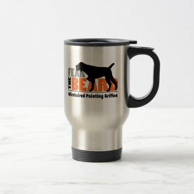 Fear the Beard - Wirehaired Pointing Griffon Travel Mug
