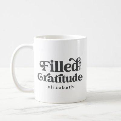Filled with Gratitude Vintage Add Your Name Coffee Mug