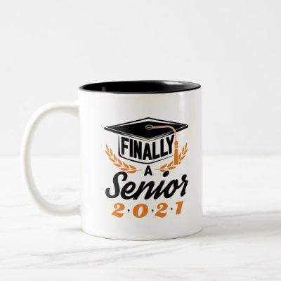 Finally a Senior 2021 Graduation Class of 2021 Two-Tone Coffee Mug