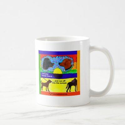 Find Your Forever Friend Coffee Mug
