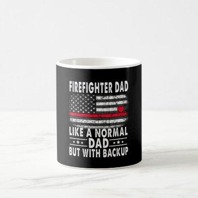 Firefighter Dad Like A Normal Dad But Backup Gift Coffee Mug