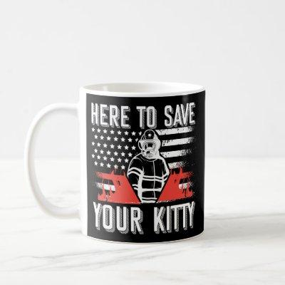 Firefighter Here To Save Your Kitty Coffee Mug