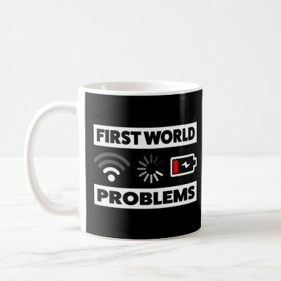 First World Problems Coffee Mug
