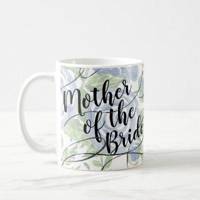 Floral Mother of the Bride Modern Script Blue Rose Coffee Mug