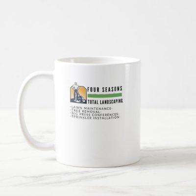 Four Seasons Total Landscaping - Funny Presser Coffee Mug
