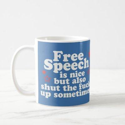 Free speech is nice.....but.... coffee mug