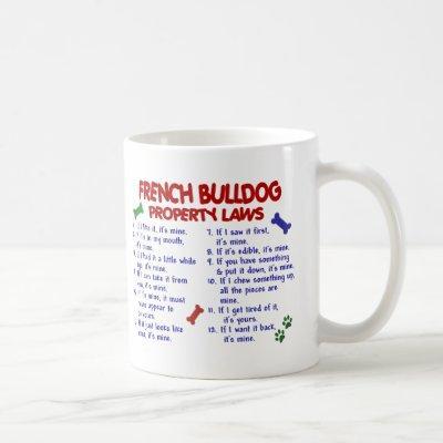 FRENCH BULLDOG Property Laws 2 Coffee Mug