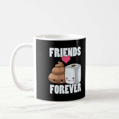 Friends Forever Toilet Paper And Poop Coffee Mug
