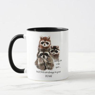 Friends in your Heart Quote Raccoon Animal Humor Mug